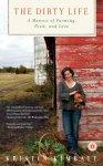 Organic Farming's Transformative Power: The Dirty Life by Kristin Kimball